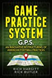 Game Practice System: An Innovative Restructuring of American Football Practices