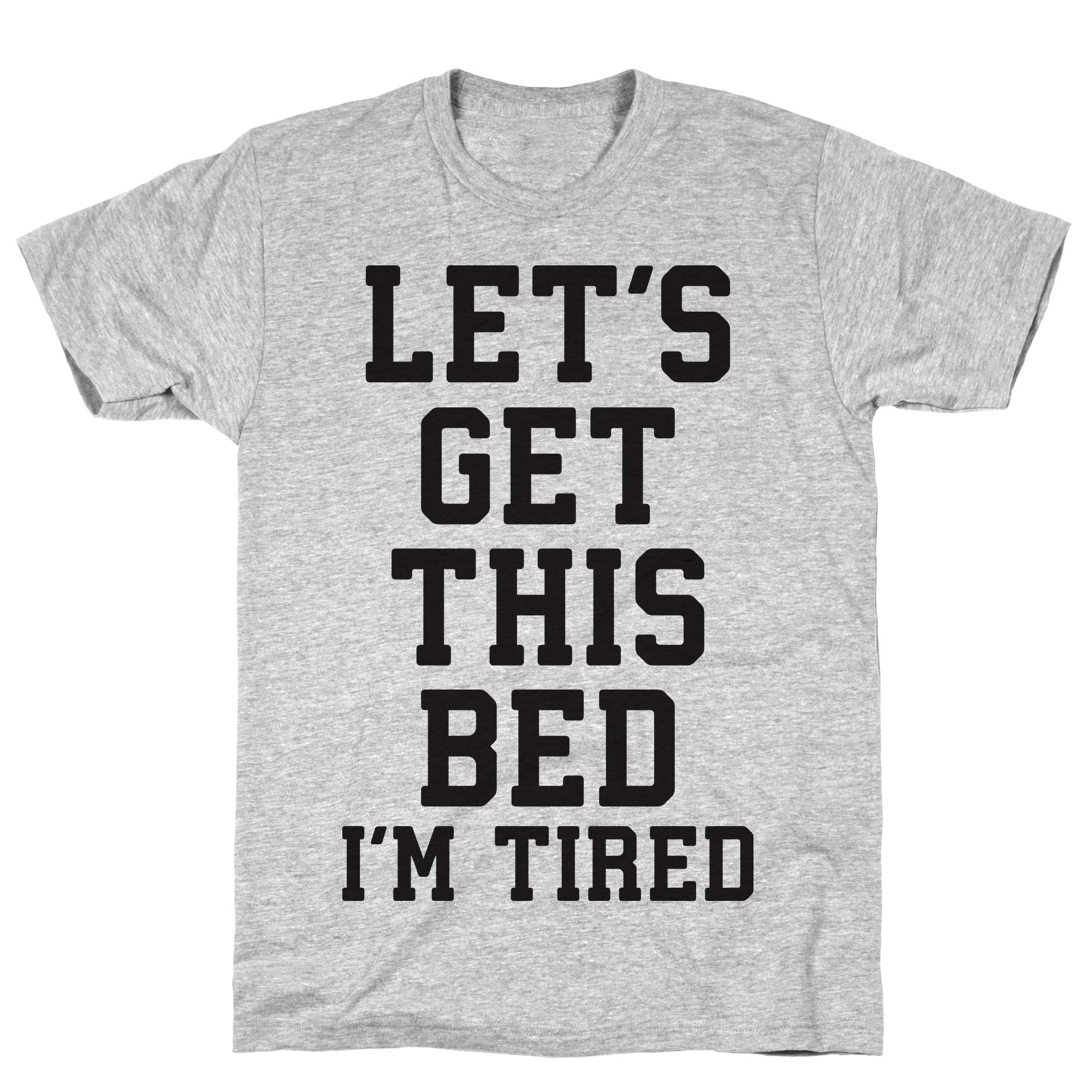 Let S Get This Bed Athletic Gray Tee 9084 Shirts