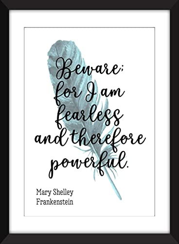 Mary Shelley Beware For I Am Fearless And Therefore Powerful Quote