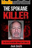 The Spokane Killer: The Life of Serial Killer Robert Lee Yates Jr.