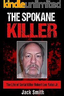 The beast of birkenshaw life of serial killer peter manuel ebook the spokane killer the life of serial killer robert lee yates jr fandeluxe Images