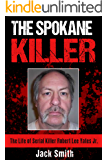 The Spokane Killer: The Life of Serial Killer Robert Lee Yates Jr. (English Edition)