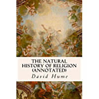 The Natural History of Religion (annotated) (English Edition)