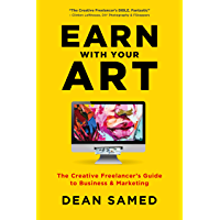 Earn With Your Art: The Creative Freelancer's Guide to Business & Marketing
