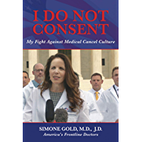 I Do Not Consent: My Fight Against Medical Cancel Culture (English Edition)