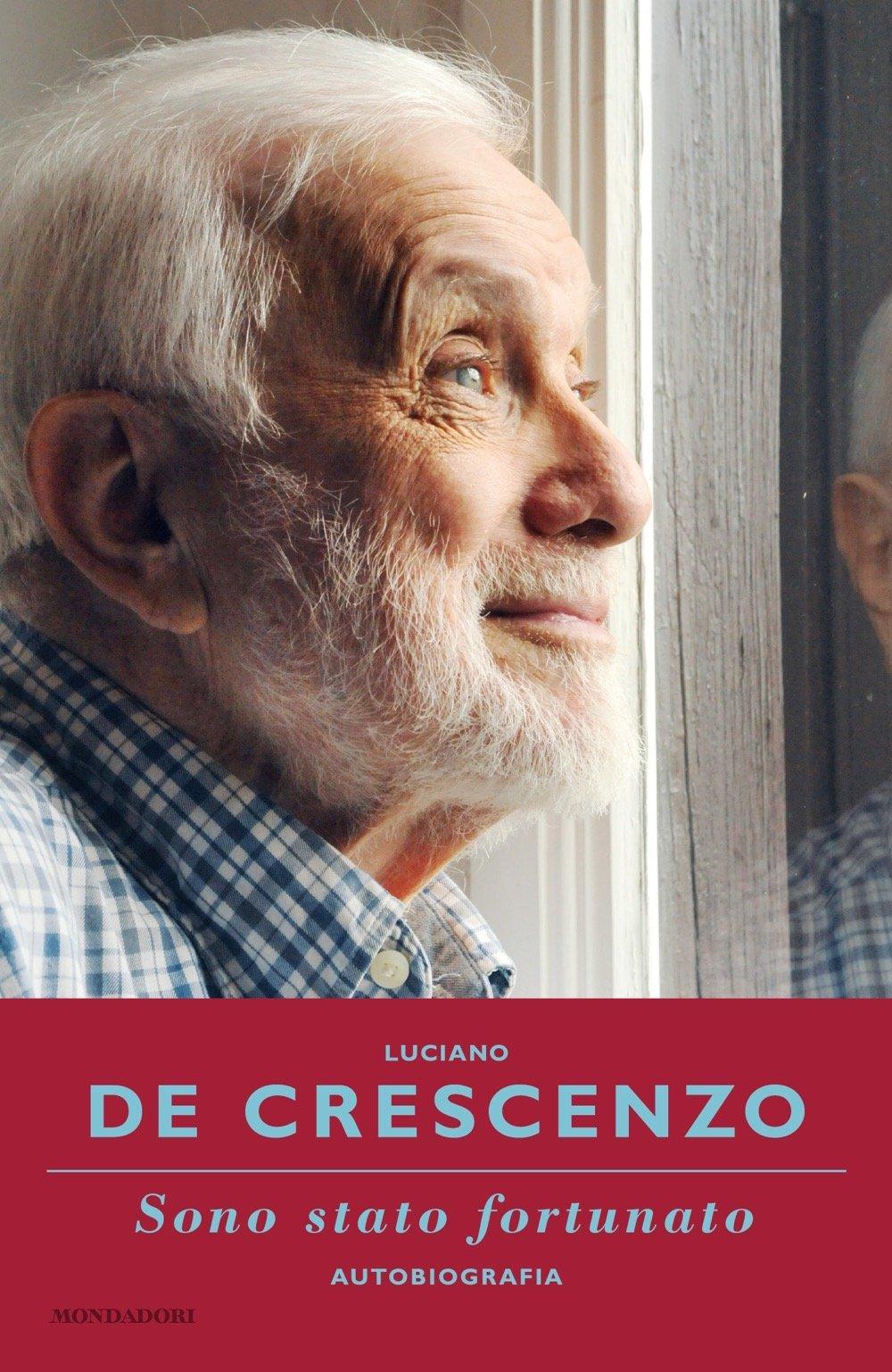 Sono Stato Fortunato Autobiografia Luciano De Crescenzo