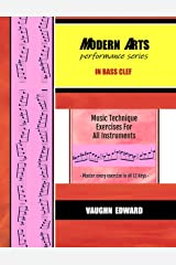 Modern Arts Performance Series in Bass Clef: Music Technique Exercises for All Instruments - Master every exercise in all 12 Keys - Kindle Edition