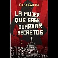 La mujer que sabe guardar secretos. La verdadera historia de los espías rusos en la que se inspira The Americans, la…