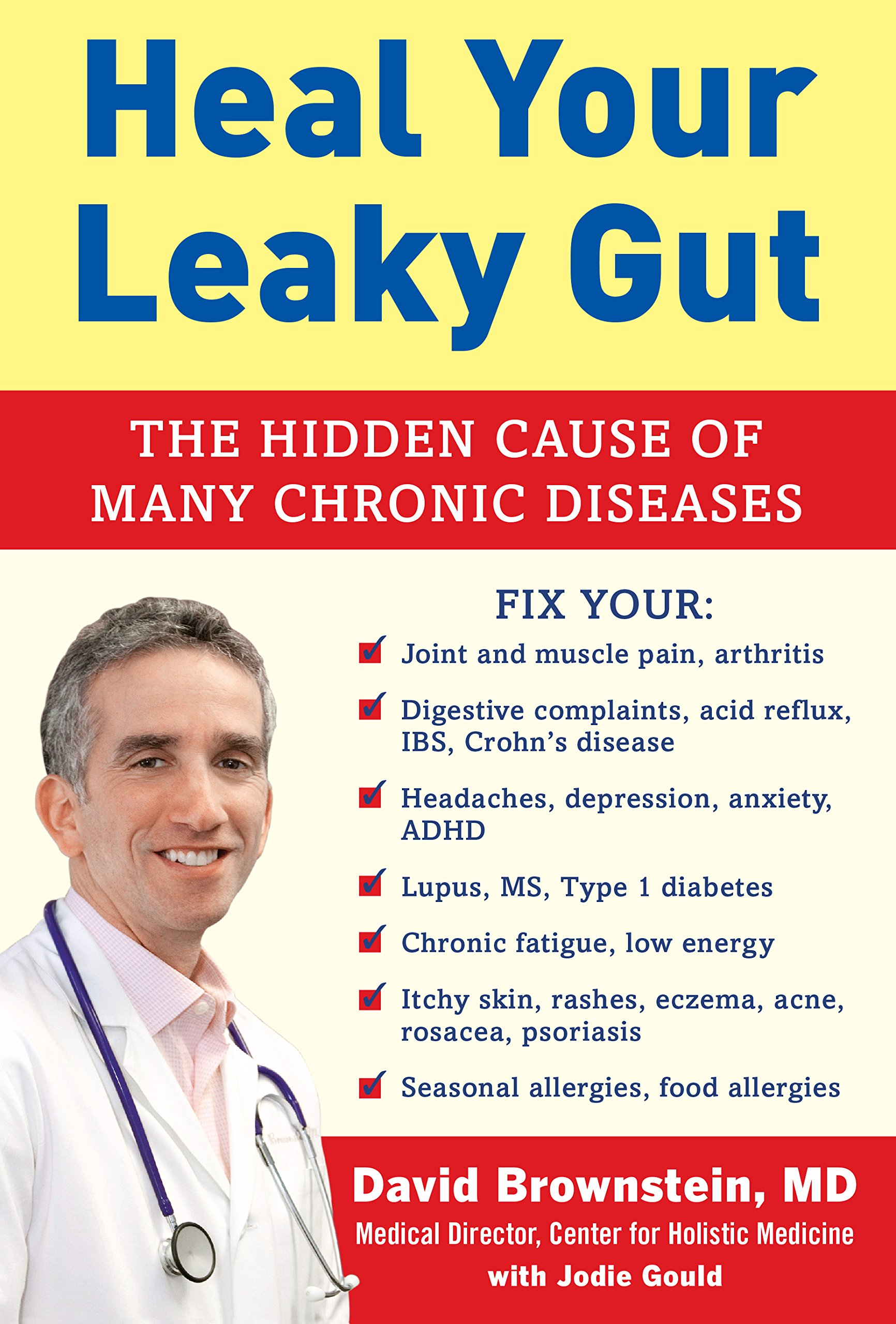 Heal Your Leaky Gut: The Hidden Cause of Many Chronic Diseases: Dr. David  Brownstein, Jodie Gould: 9781630060800: Amazon.com: Books