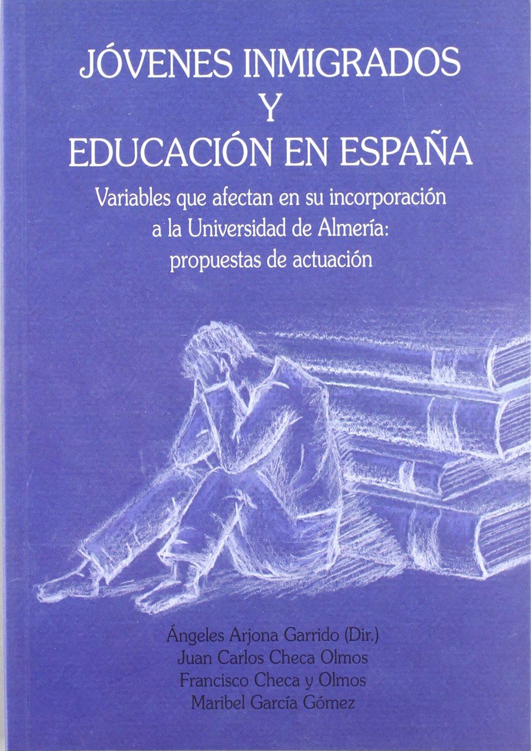 JOVENES INMIGRADOS Y EDUCACION EN ESPAÑA: Amazon.es: CHECA OLMOS, JUAN CARLOS: Libros