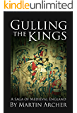 Gulling The Kings: The action-packed saga of medieval England Continues (Company of Archers Book 12)