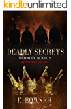 Deadly Secrets Royalty: Brothers that Bite Book 5 (Deadly Secrets Brothers That Bite)