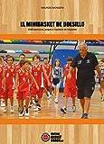 El minibasket de Bolsillo. 1000 ejercicios, juegos e hipótesis de lecciones