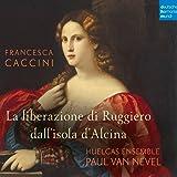 Francesca Caccini: La Liberazione di Ruggiero Dall'Isola d'Alcina