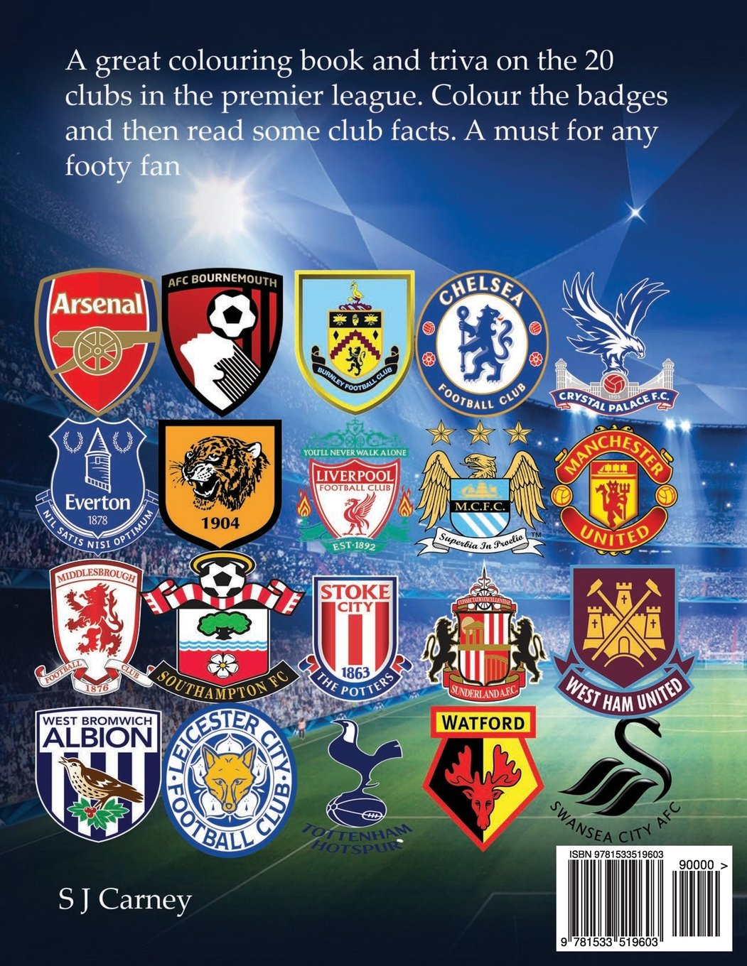 Premier League Club Badges 2016/17: A great colouring book and triva on the 20 clubs in the premier league. Colour the badges and then read some club facts. A must have for any footy fan