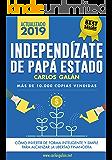 Independízate de Papá Estado: Inversión inteligente y simple para lograr la libertad financiera (Spanish Edition)