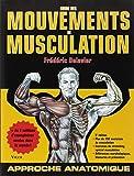 Guide des mouvements de musculation : Approche anatomique