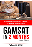GAMSAT In 2 Months: Passing the GAMSAT Faster, Smarter, and Snarkier