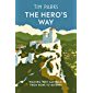 The Hero's Way: Walking with Garibaldi from Rome to Ravenna (English Edition)