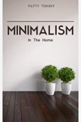 Minimalism In The Home Kindle Edition