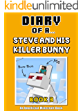 Diary of a Steve and his Killer Bunny: Book 3 [An Unofficial Minecraft Book] (Crafty Tales 77)
