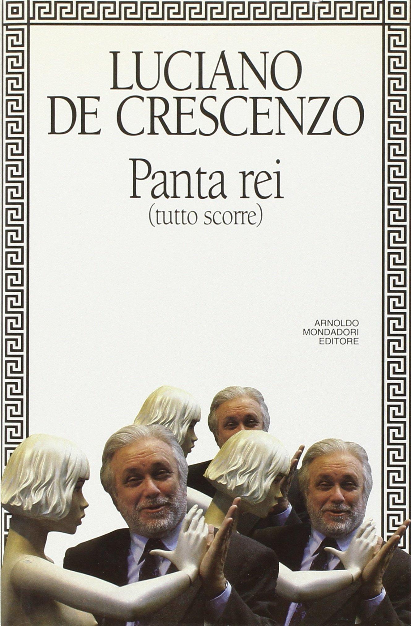 Panta Rei I Libri Di Luciano De Crescenzo Italian Edition
