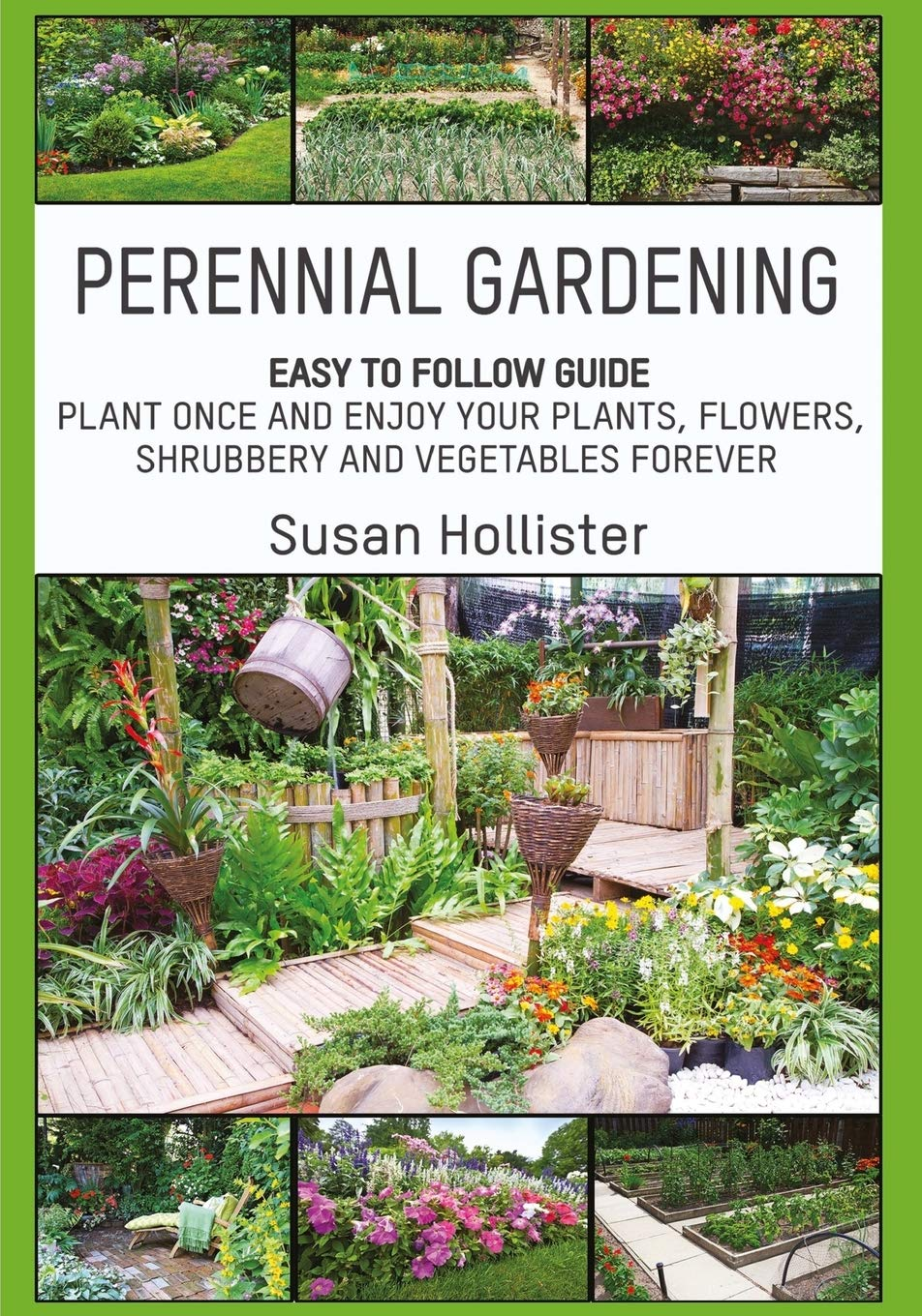 Perennial Gardening Easy To Follow Guide Plant Once And Enjoy Your