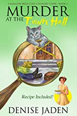 Murder at the Town Hall (A Mallory Beck Cozy Culinary Caper Book 3) Kindle Edition