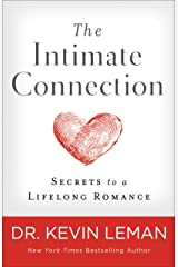 The Intimate Connection: Secrets to a Lifelong Romance Kindle Edition