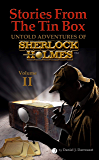 Stories From The Tin Box Volume 2: Untold Adventures of Sherlock Holmes
