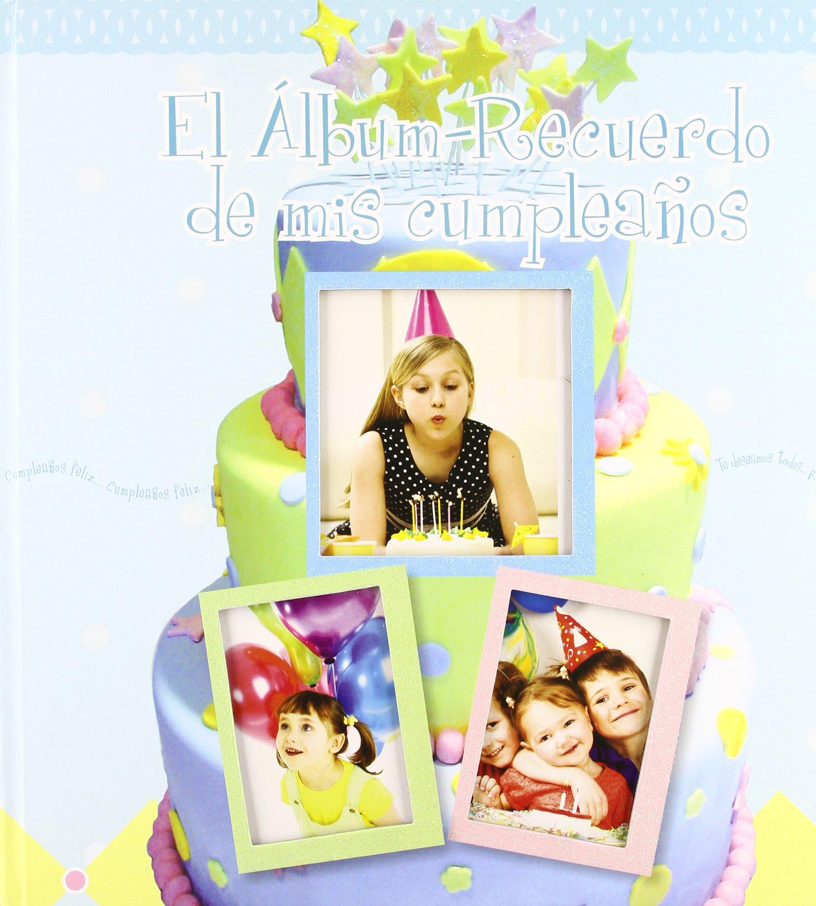 Álbum recuerdo de mis cumpleaños: VV.AA.: 9788428539357 ...