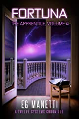 Fortuna: The Apprentice, Volume 4 (The Twelve Systems Chronicles) Kindle Edition