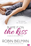 Blame it on the Kiss (Entangled Bliss) (Kisses in the Sand)