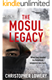 The Mosul Legacy: A gripping new thriller from the author of The Dark Web