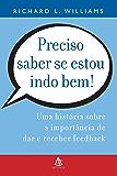 Preciso saber se estou indo bem!: Uma história sobre a importância de dar e receber feedback