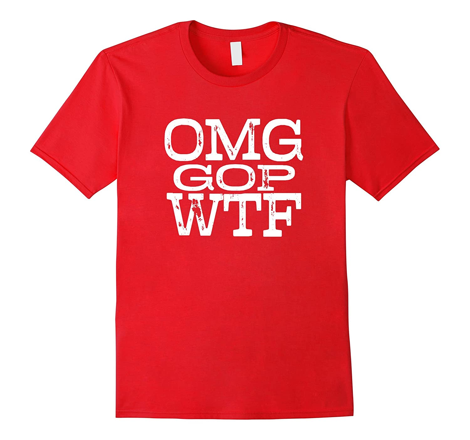 OMG GOP WTF - Funny Election Shirt 2016-Art