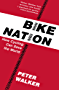Bike Nation: How Cycling Can Save the World