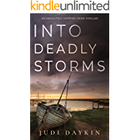 INTO DEADLY STORMS an absolutely gripping crime thriller (Detective Sara Hirst Book 2)