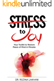 Stress To Joy: Your Toolkit to Restore Peace of Mind in Minutes (English Edition)