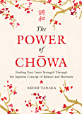 The Power of Chowa: Finding Your Inner Strength Through the Japanese Concept of Balance and Harmony