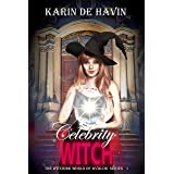 Celebrity Witch : A New Adult Contemporary Paranormal Romance Witch Series (The Witching World of Avalon Book 1)
