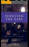 Seducing The Earl - Gay Historical Romance