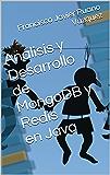 Análisis y Desarrollo de MongoDB y Redis en Java