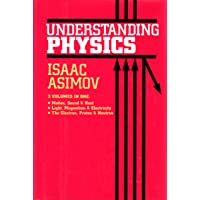 Understanding Physics, 3 Volumes In 1 - Motion, Sound, & Heat; Light, Magnetism, & Electricity; The Electron, Proton…