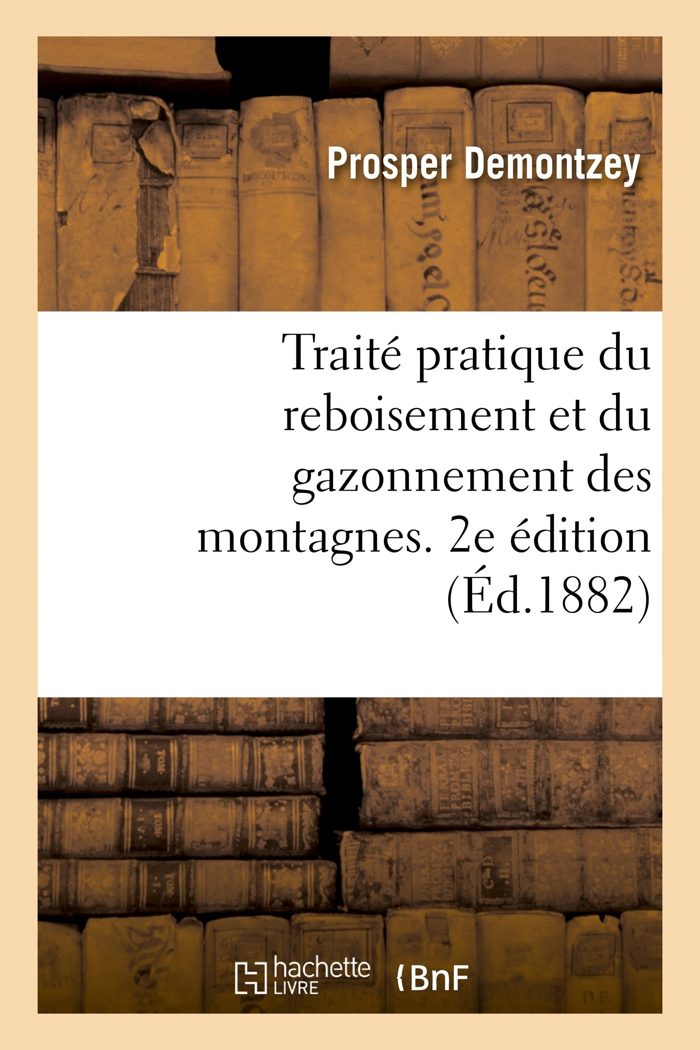 Download Traite Pratique Du Reboisement Et Du Gazonnement Des Montagnes. 2e Edition (Sciences) (French Edition) ebook