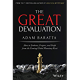 The Great Devaluation: How to Embrace, Prepare, and Profit from the Coming Global Monetary Reset