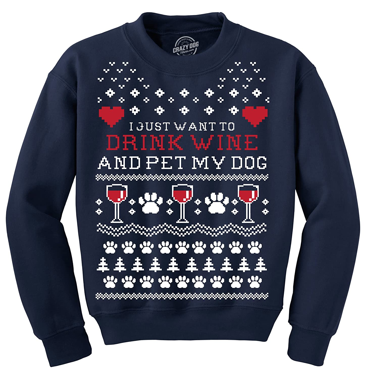 I Just Want to Drink Wine and Pet My Dog Ugly Christmas Sweater Crew Neck Sweatshirt (Green) Crazy Dog Tshirts