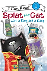 Splat the Cat with a Bang and a Clang (I Can Read Level 1) Kindle Edition