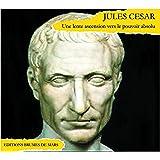 Jules César, une lente ascension vers le pouvoir absolu - Livre audio