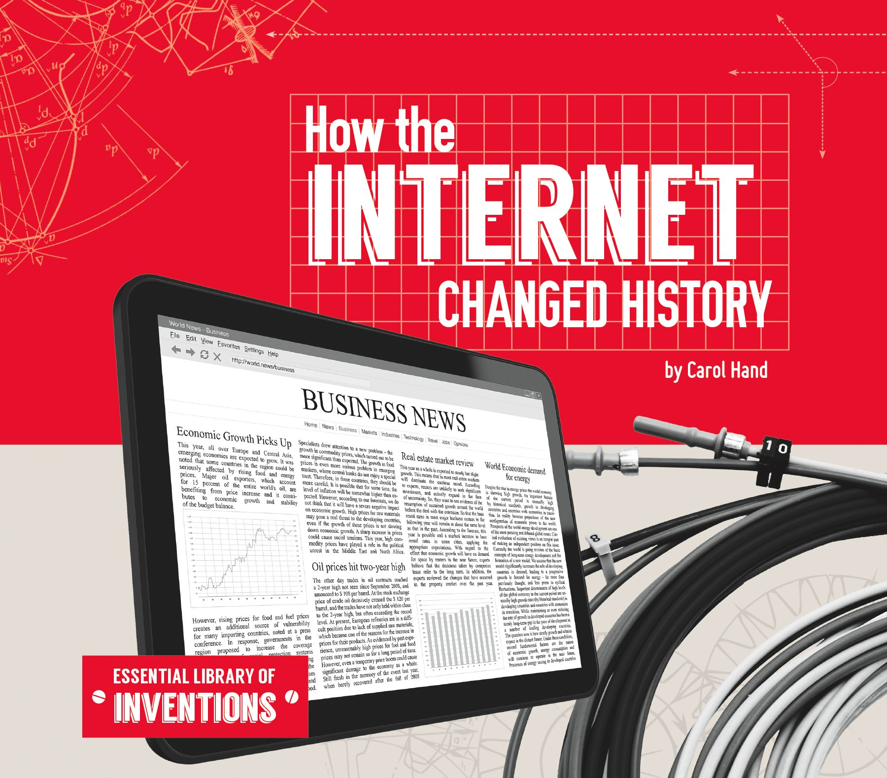 How the Internet Changed History (Essential Library of Inventions)